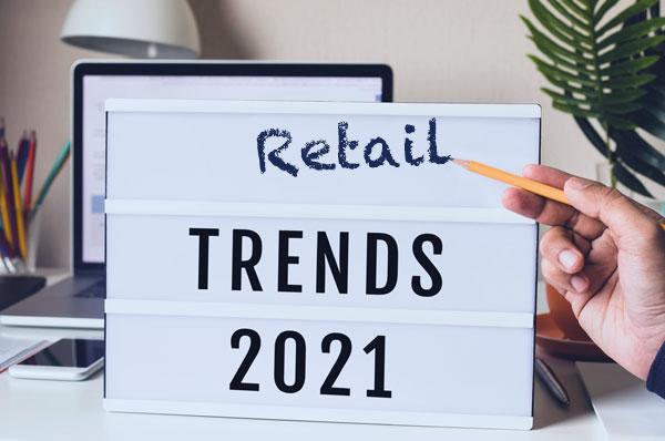What will retail trends look like in 2021?